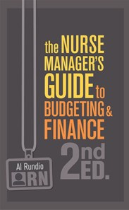 The Nurse Manager's Guide to Budgeting & Finance, 2nd Edition