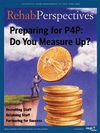 Rehab Perspectives Spring 2008: Preparing for P4P: Do you Measure Up?