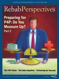 Rehab Perspectives Summer 2008: Preparing for P4P: Do You Measure Up? Part 2